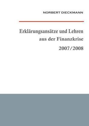 Erklärungsansätze und Lehren aus der Finanzkrise 2007/2008 von Dieckmann,  Norbert