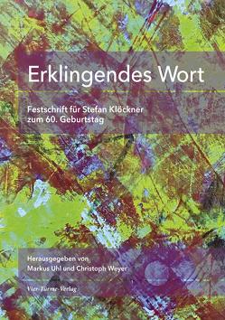 Erklingendes Wort von Uhl,  Markus, Weyer,  Christoph