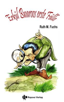 Erkül Bwaroos erste Fälle von Fuchs,  Ruth M., Schlicht,  Christine