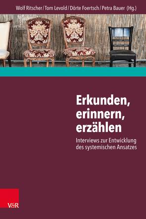 Erkunden, erinnern, erzählen: Interviews zur Entwicklung des systemischen Ansatzes von Bauer,  Petra, Foertsch,  Dörte, Levold,  Tom, Ritscher,  Wolf