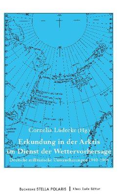 Erkundung in der Arktis im Dienst der Wettervorhersage von Lüdecke,  Cornelia