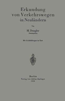 Erkundung von Verkehrswegen in Neuländern von Dengler,  M.