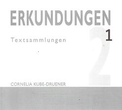 ERKUNDUNGEN 1 von Kube-Druener,  Cornelia