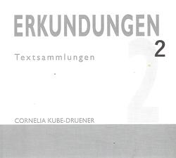 ERKUNDUNGEN 2 von Kube-Druener@gmx.de,  Cornelia