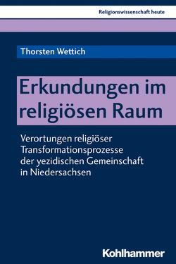 Erkundungen im religiösen Raum von Beinhauer-Köhler,  Bärbel, Nagel,  Alexander-Kenneth, Rüpke,  Jörg, Wettich,  Thorsten