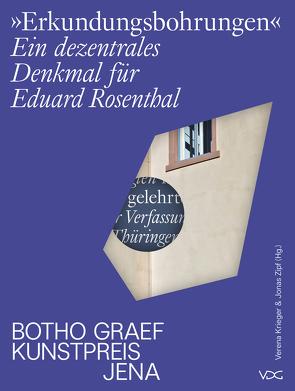 Erkundungsbohrungen. Ein dezentrales Denkmal für Eduard Rosenthal von Krieger,  Verena, Zipf,  Jonas