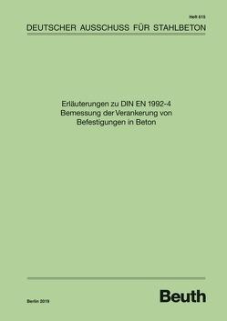 Erläuterungen zu DIN EN 1992-4 Bemessung der Verankerung von Befestigungen in Beton