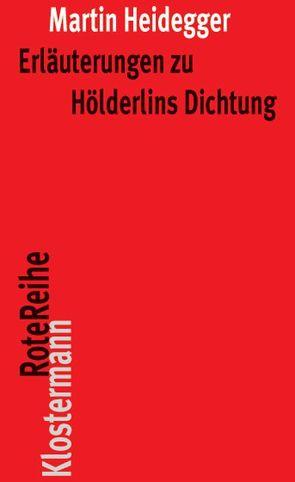 Erläuterungen zu Hölderlins Dichtung von Heidegger,  Martin, Herrmann,  Friedrich-Wilhelm von