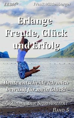 Erlange Freude, Glück und Erfolg von Mildenberger,  Frank