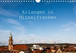 Erlangen in Mittelfranken (Wandkalender 2021 DIN A4 quer) von Kulla,  Alexander