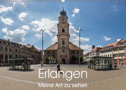 Erlangen – Meine Art zu sehen (Wandkalender 2019 DIN A2 quer) von Kleinöder,  Wilhelm