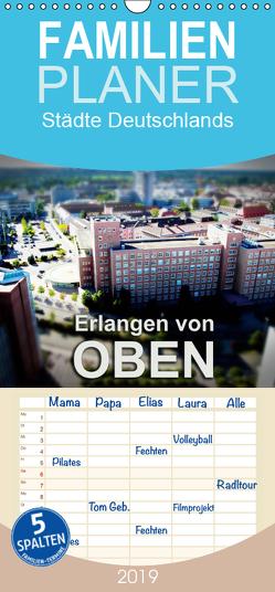 Erlangen von oben – Familienplaner hoch (Wandkalender 2019 , 21 cm x 45 cm, hoch) von Seitzinger,  Wolfram