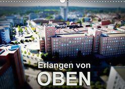 Erlangen von oben (Wandkalender 2019 DIN A3 quer) von Seitzinger,  Wolfram