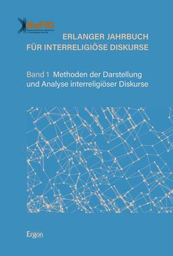 Erlanger Jahrbuch für Interreligiöse Diskurse von Bayerisches Forschungszentrum für Interreligiöse Diskurse (BaFID)