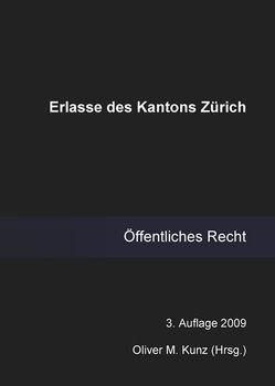 Erlasse des Kantons Zürich von Kunz,  Oliver M.