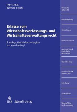 Erlasse zum Wirtschaftsverfassungs- und Wirtschaftsverwaltungsrecht von Hettich,  Peter, Rütsche,  Bernhard