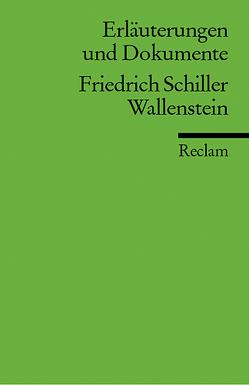 Erläuterungen und Dokumente zu Friedrich Schiller: Wallenstein von Hofmann,  Michael, Rothmann,  Kurt