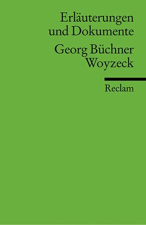 Erläuterungen und Dokumente zu Georg Büchner: Woyzeck von Dedner,  Burghard, Funk,  Gerald, Schmidt,  Christian
