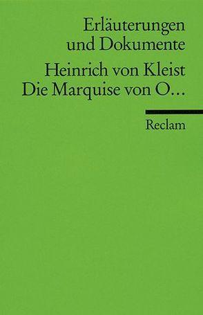 Erläuterungen und Dokumente zu Heinrich von Kleist: Die Marquise von O… von Doering,  Sabine