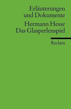 Erläuterungen und Dokumente zu Hermann Hesse: Das Glasperlenspiel von Clauss,  Elke M