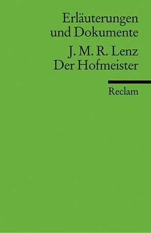 Erläuterungen und Dokumente zu Jacob Michael Reinhold Lenz: Der Hofmeister von Voit,  Friedrich