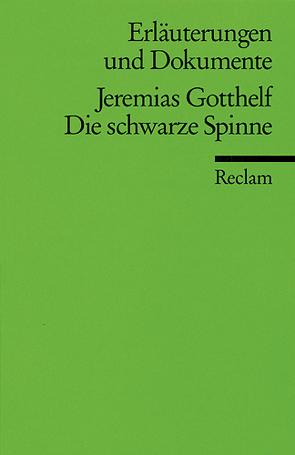 Erläuterungen und Dokumente zu Jeremias Gotthelf: Die schwarze Spinne von Mieder,  Wolfgang