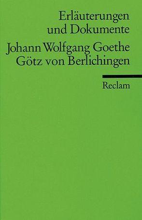 Erläuterungen und Dokumente zu Johann Wolfgang Goethe: Götz von Berlichingen von Neuhaus,  Volker