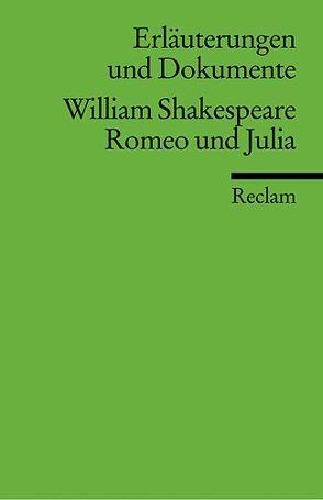 Erläuterungen und Dokumente zu William Shakespeare: Romeo und Julia von Poppe,  Reiner