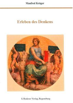 Erleben des Denkens von Krüger,  Manfred