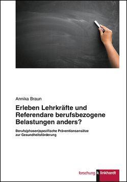 Erleben Lehrkräfte und Referendare berufsbezogene Belastungen anders? von Braun,  Annika