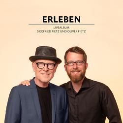 Erleben – Livealbum von Block,  Detlev, Bonhoeffer,  Dietrich, Fietz,  Irene, Fietz,  Oliver, Fietz,  Siegfried, Haak,  Rainer, Kunz,  Marco, Michler,  Elli, Schulze-Berndt,  Hermann, Wegner-Nord,  Helwig