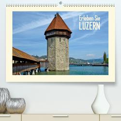 Erleben Sie LUZERN (CH – Version) (Premium, hochwertiger DIN A2 Wandkalender 2021, Kunstdruck in Hochglanz) von Viola,  Melanie
