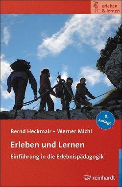 Erleben und Lernen von Heckmair,  Bernd, Michl,  Werner