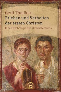 Erleben und Verhalten der ersten Christen von Theißen,  Gerd