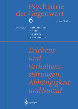 Erlebens- und Verhaltensstörungen, Abhängigkeit und Suizid von Helmchen,  Hanfried, Henn,  Fritz, Lauter,  Hans, Sartorius,  Norman