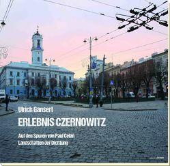 Erlebnis Czernowitz von Gansert,  Ulrich