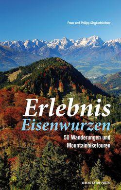 Erlebnis Eisenwurzen von Sieghartsleitner,  Franz und Philipp