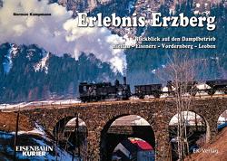 Erlebnis Erzberg von Kampmann,  Norman
