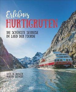 Erlebnis Hurtigruten von Mosler,  Axel M., Schmidt,  Martin