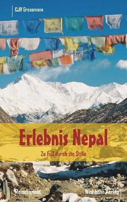 Erlebnis Nepal – Zu Fuss durch die Stille von Bohn,  Michael, Grossmann,  Christina, Grossmann,  Ralf
