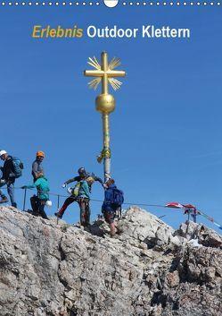 Erlebnis Outdoor Klettern (Wandkalender 2019 DIN A3 hoch)