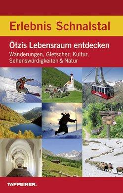 Erlebnis Schnalstal von Athesia.Tappeiner.Verlag