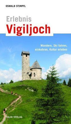 Erlebnis Vigiljoch von Stimpfl,  Oswald