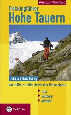 Erlebnis Wandern! Trekking Hohe Tauern von Dobnig,  Julia, Dobnig,  Mario
