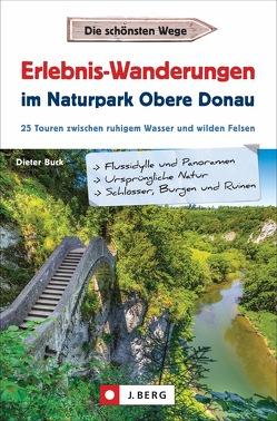 Erlebnis-Wanderungen im Naturpark Obere Donau von Buck,  Dieter