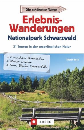 Erlebnis-Wanderungen Nationalpark Schwarzwald von Buck,  Dieter
