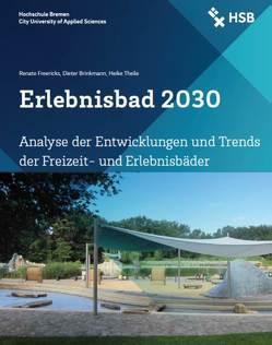 Erlebnisbad 2030 von Brinkmann,  Dieter, Freericks,  Renate, Theile,  Heike