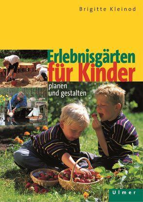 Erlebnisgärten für Kinder von Kleinod,  Brigitte