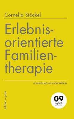 Erlebnisorientierte Familientherapie von Stöckel,  Cornelia, Voelchert,  Mathias