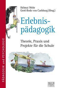 Erlebnispädagogik von von Carlsburg,  Gerd-Bodo, Wehr,  Helmut